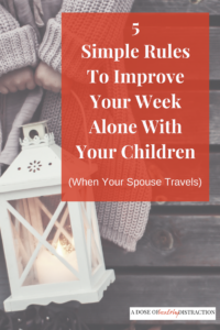 5 simple rules to improve your week alone with your children