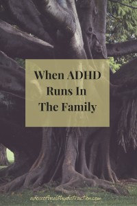When ADHD runs in the family