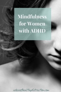 improve your adhd symptoms by using mindfulness