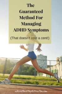 The guaranteed method for managing adhd symptoms