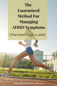 The guaranteed method for managing adhd symptoms