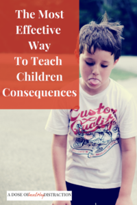 The Most effective way to teach children about consequences
