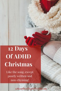 12 Day of ADHD christmas - except not as well written via adoseofhealthydistraction.com