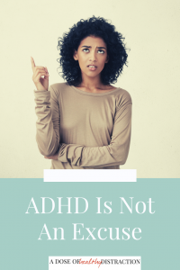ADHD is not an excuse