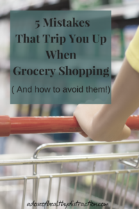 5 mistakes that trip you up when grocery shopping