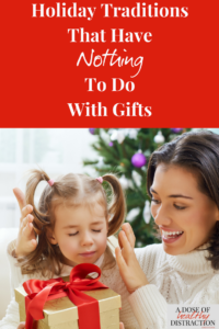holiday traditions that have nothing to do with gifts