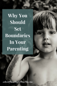 Why You Should Set Boundaries In Your Parenting
