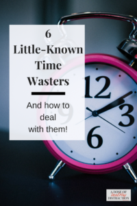 6 Little-Known Time Wasters