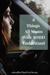 8 Things All Moms With ADHD Understand