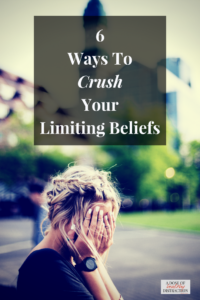 crush your limiting beliefs