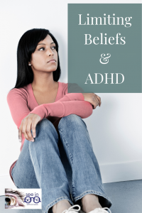 limiting beliefs and ADHD