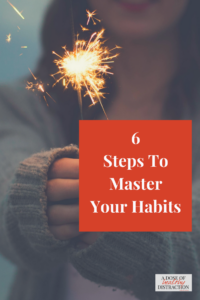 6 steps to master your habits