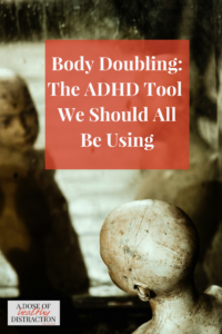Body Doubling: The ADHD Tool We Should all be using