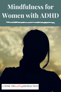 Mindfulness for ADHD women