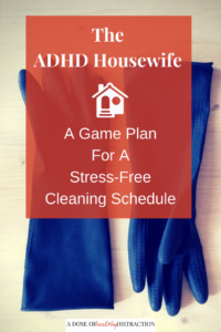 your game plan for a stress free cleaning schedule