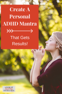 create a personal ADHD mantra that gets results