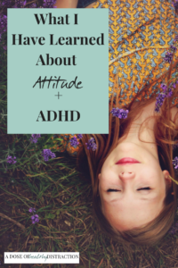 What I have learned about attitude and ADHD
