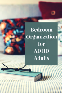 bedroom organization for adhd adults