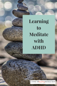Learn to meditate with ADHD