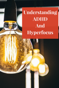understanding adhd and hyperfocus