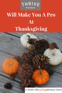 thrive market will make you a pro at thanksgiving