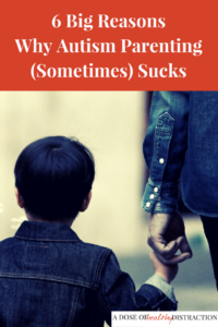 6 reasons why autism parenting sucks