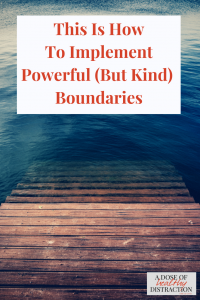 Implement powerful but kind boundaries