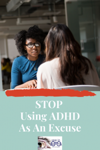 Stop making excuses about ADHD