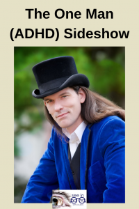the one man adhd side show