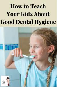 how to teach your kids good dental hygiene