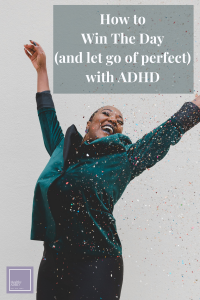 win the day with ADHD