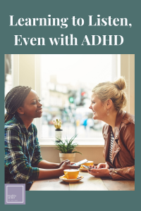 women learning how to listen with ADHD